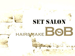 【SET SALON】 hair&make BoB